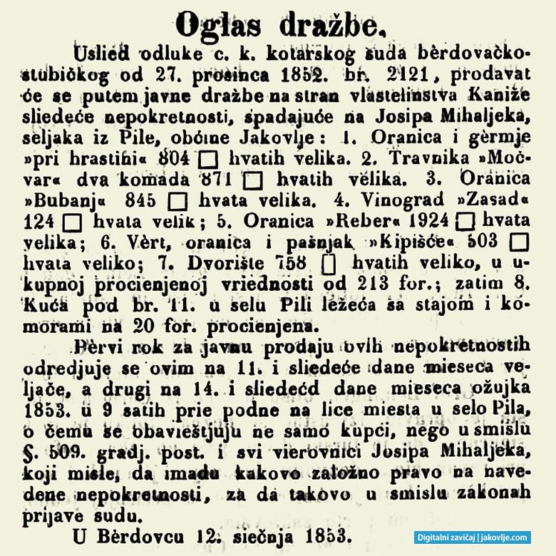 Oglas prve dražbe objavljen je u Narodnim novinama čak tri puta: 5., 8. i 9. veljače 1853. godine. Oglas posljednje dražbe objavljen je u Narodnim novinama također tri puta: 2., 3. i 5. ožujka 1853. godine